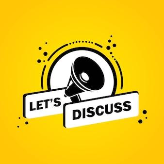 Megaphon mit let ist sprechblasenbanner diskutieren. lautsprecher. label für business, marketing und werbung. vektor auf isoliertem hintergrund. eps 10.