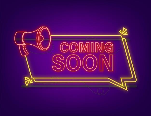 Megaphone neon label mit demnächst. megaphon-banner. web-design. vektorgrafik auf lager.