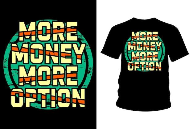 Mehr geld mehr option slogan t-shirt