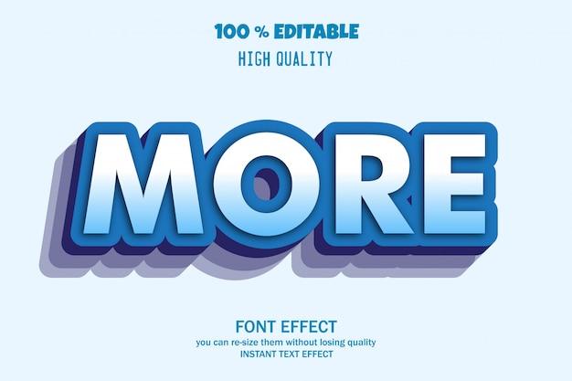 Mehr text, bearbeitbarer font-effekt