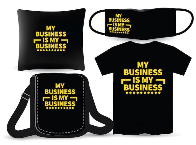 Mein geschäft ist mein geschäft typografie design für t-shirt und merchandising