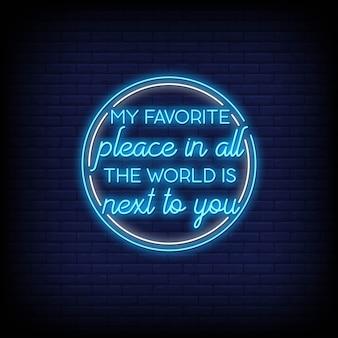 Mein lieblingsplatz auf der ganzen welt ist neben dir im neonzeichenstil