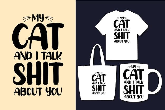 Meine katze und ich reden scheiße über dich typografie zitate design