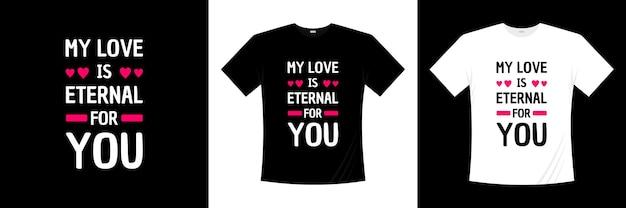 Meine liebe ist ewig für sie typografie t-shirt design