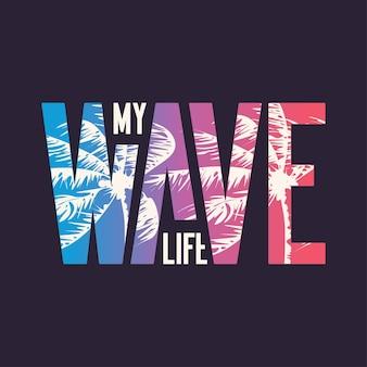 Meine welle. grafisches t-shirt-design, typografie, druck. vektor-illustration