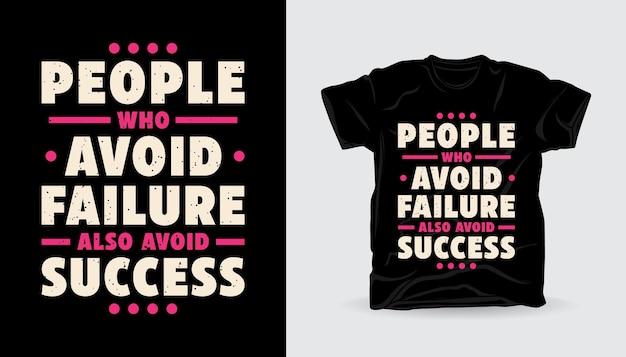 Menschen, die misserfolge vermeiden, vermeiden auch erfolgreiches t-shirt-druckdesign
