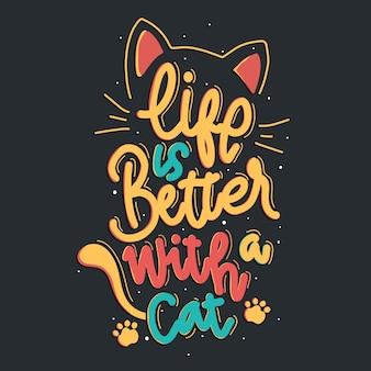 Mit einer katze ist das leben besser. zitat schriftzug über katze. illustration mit handgezeichneter beschriftung.