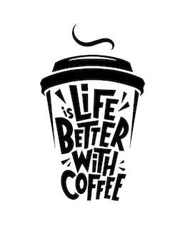 Mit kaffee ist das leben besser. schriftzug typografie poster