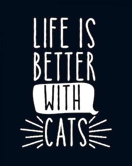 Mit katzen ist das leben besser. hand gezeichnete typografie-beschriftung.