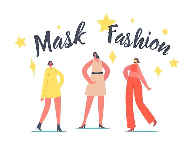 Models, die in schützenden, stilvollen gesichtsmasken gekleidet sind, treten vor ort auf. weibliche charaktere, die maskenmode präsentieren. frauen tragen während des ausbruchs der covid-epidemie ein trendiges outfit. cartoon-menschen-vektor-illustration