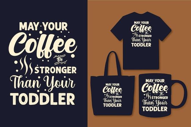 Möge ihr kaffee stärker sein als ihr typografie-zitat für kleinkinder