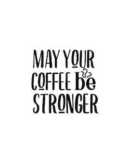 Möge ihr kaffee stärker sein.