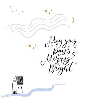 Mögen ihre tage fröhlich und hell sein inspirierender weihnachtsgruß mit haus und kalligraphie