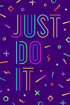 Motivation positives plakat und banner. tun sie es einfach auf farbigem hintergrund