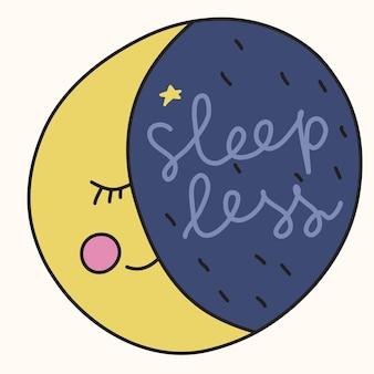 Motivationsslogan - weniger schlafen mit schlafendem mond - handgezeichnete illustration im comic-cartoon-stil