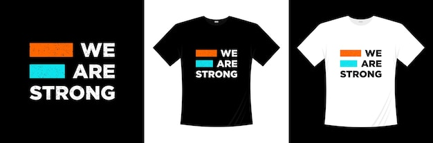 Motivationszitate t-shirt design wir sind stark lebensmotivation shirt
