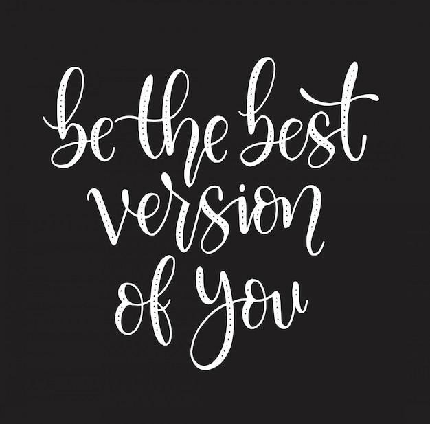 Motivierende zitate sei die beste version von dir