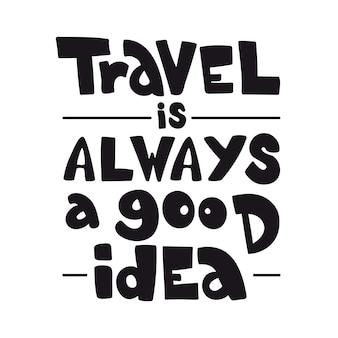 Motivierendes lebenszitat über reisen. handgezeichnete schriftzug
