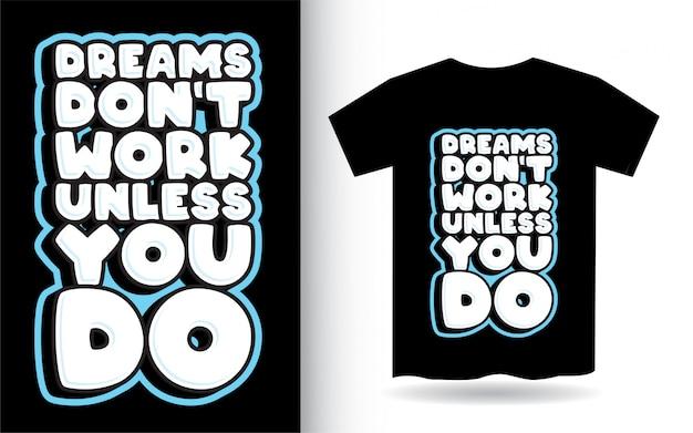 Motivierendes zitat über träume, die design für t-shirt beschriften