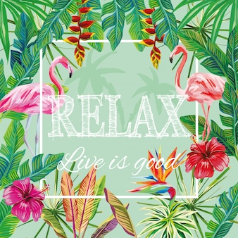 Motto relax live is good flowers leaves flamingo green