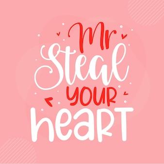 Mr steal your heart schriftzug valentine premium vektor design