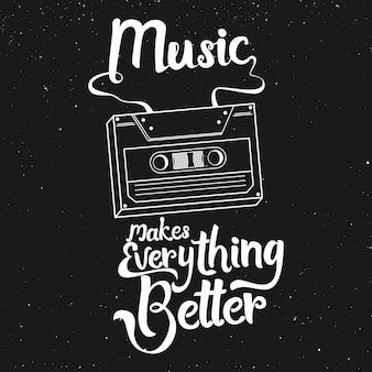 Musik macht alles besser. schriftzug kunst typografie zitat