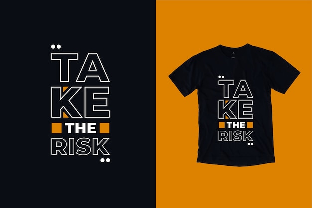 Nehmen sie das risiko zitate t-shirt design