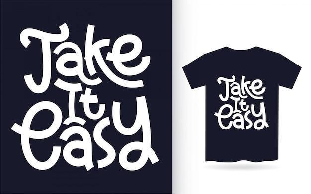Nehmen sie es einfach hand schriftzug kunst für t-shirt