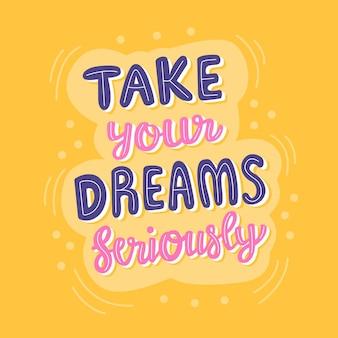 Nehmen sie ihre träume ernst Premium Vektoren