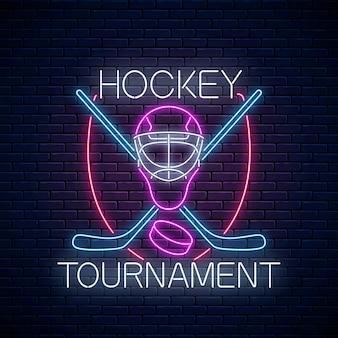 Neonschild des hockeyturniers mit hockeyschlägern und puck- und torwartmaske.