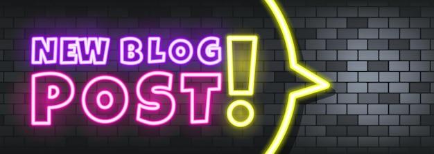 Neontext des neuen blogbeitrags auf dem steinhintergrund. neuer blogbeitrag. für business, marketing und werbung. vektor auf isoliertem hintergrund. eps 10.