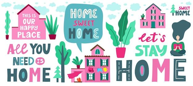 Nette familienhaussammlung mit schriftzug. sommerhaus mit schöner natur und blühenden pflanzen. landgut. cartoon bunt, zitat lassen sie uns zu hause bleiben