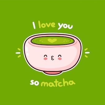 Nette glückliche lächelnde matcha-teetasse. ich liebe dich so matcha karte. cartoon charakter illustration design