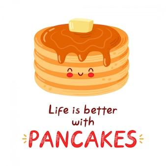 Nette glückliche lustige pfannkuchen. hand gezeichnete stilillustration der isolierten karikaturfigur. das leben ist besser mit pfannkuchen karte