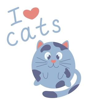 Nette karikaturkatze mit handgezeichnetem text ich liebe katzen. blaue lustige fette katze.