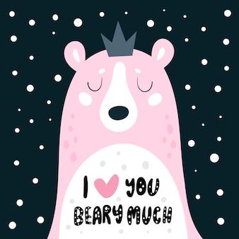 Netter teddybär in der krone. schriftzug: ich liebe dich bärig. süße träume, kleine