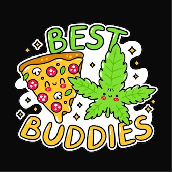 Nettes lustiges glückliches pizza-scheiben-marihuana-unkrautblatt. slogan der besten freunde. vektor handgezeichnete doodle cartoon illustration symbol. pizza, unkraut, marihuana, beste freunde drucken für t-shirt, poster, kartenkonzept