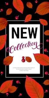 Neue kollektion schriftzug mit blättern und beeren. herbstangebot oder verkaufswerbung