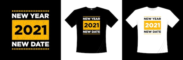 Neues jahr 2021 neues datum typografie t-shirt design. Premium Vektoren