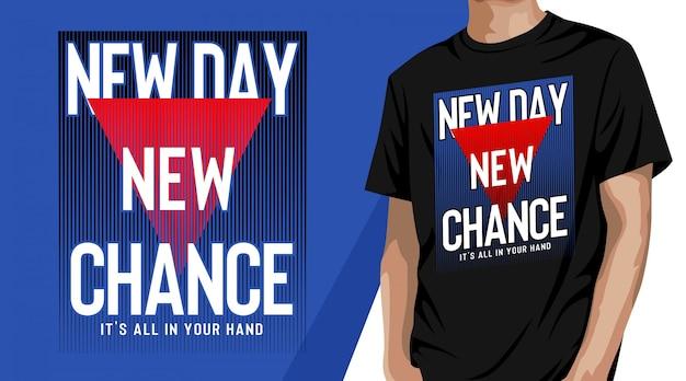 New day new chance typografie t-shirt design