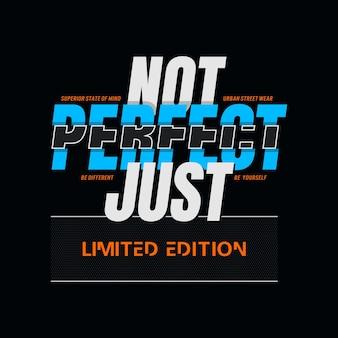 Nicht perfekt, nur typografie-t-shirt-design in limitierter auflage premium-vektoren