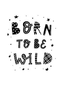 Niedliches kinderzimmerplakat 'geboren, um wild zu sein'