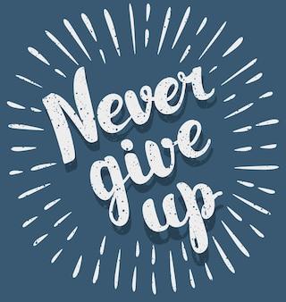 Niemals aufgeben. inspirierendes zitat. handgezeichnete illustration mit handschrift.