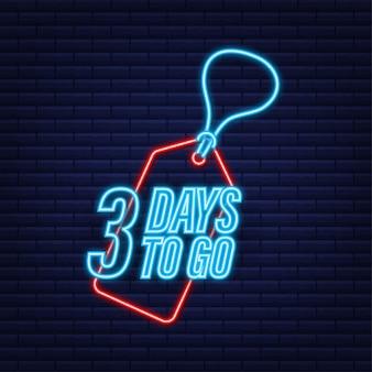 Noch 3 tage. countdown-timer. neon-symbol. zeitsymbol. zählzeit verkauf. vektorgrafik auf lager.