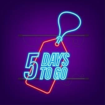 Noch 5 tage. countdown-timer. neon-symbol. zeitsymbol. zählzeit verkauf. vektorgrafik auf lager.
