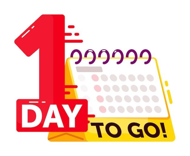 Noch ein tag. spezieller marketingplan, heiße ankündigung oder illustration von werbeinformationen. countdown für den letzten tag, um werbung mit nummer und kalender auf weißem hintergrund zu schalten