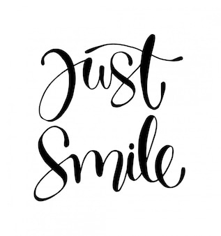 Nur lächeln - hand schriftzug motivierende zitate