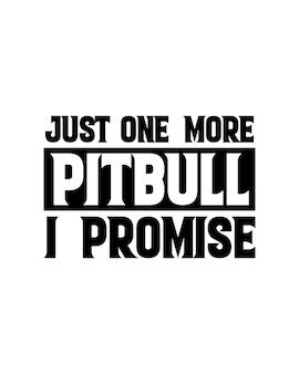 Nur noch ein pitbull, das verspreche ich. hand gezeichnete typografie