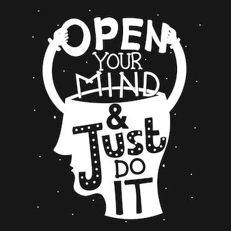 Öffne deinen geist und mach es einfach. zitat typografie schriftzug für t-shirt design