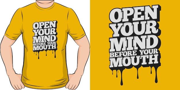 Öffnen sie ihren geist vor ihrem mund einzigartiges und trendiges motivations-zitat-t-shirt-design